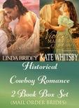 Historical Cowboy Romance Two Book Box Set: Mail Order Brides book summary, reviews and download