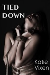 Tied Down: A Sensual BDSM Short book summary, reviews and downlod