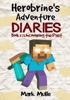 Herobrine's Adventure Diaries, Book 1: Uncovering the Past book image