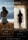 Blake Pierce: Mystery Bundle (Before He Kills and Cause to Kill) book summary, reviews and download