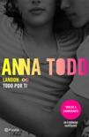 Landon. Todo por ti book summary, reviews and downlod