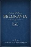 Belgravia 9 - Fortiden er et fremmed land book summary, reviews and downlod