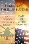 Luke Stone Thriller Bundle: Any Means Necessary (#1) and Oath of Office (#2) book summary, reviews and downlod