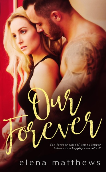 Our Forever by Elena Matthews Book Summary, Reviews and E-Book Download