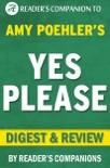 Yes Please: By Amy Poehler Digest & Review book summary, reviews and downlod