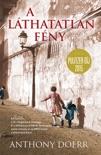 A láthatatlan fény book summary, reviews and downlod