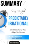 Dan Ariely's Predictably Irrational, Revised and Expanded Edition: The Hidden Forces That Shape Our Decisions book summary, reviews and downlod