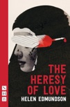 The Heresy of Love (NHB Modern Plays) book summary, reviews and downlod