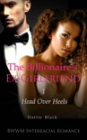 The Billionaire's Ex-Girlfriend 1: Head Over Heels (BWWM Interracial Romance) book summary, reviews and download