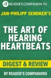 The Art of Hearing Heartbeats: By Jan-Philipp Sendker Digest & Review book summary, reviews and downlod