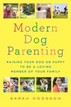 Modern Dog Parenting book summary, reviews and download