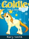 Goldie the Unicorn book summary, reviews and download