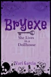 Bryexe: She Lives in a Dollhouse book summary, reviews and downlod
