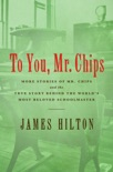 To You, Mr. Chips book summary, reviews and downlod