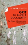 A Joosr Guide to... Grit by Angela Duckworth book summary, reviews and downlod
