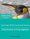 Cambridge IGCSE Coordinated Science: Characteristics of living organisms book summary, reviews and download