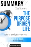 Rick Warren's The Purpose Driven Life: What on Earth Am I Here For? Summary book summary, reviews and download