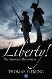 Liberty! The American Revolution book summary, reviews and downlod