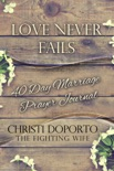 Love Never Fails, 40 Day Marriage Prayer Journal book summary, reviews and download