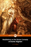 Meditations on the Divine Comedy of Dante Alighieri book summary, reviews and download
