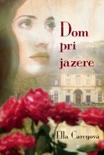 Dom pri jazere book summary, reviews and downlod