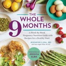The Whole 9 Months book summary, reviews and download