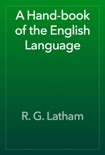 A Hand-book of the English Language book summary, reviews and download
