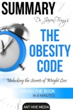 Dr. Jason Fung's The Obesity Code: Unlocking the Secrets of Weight Loss Summary book summary, reviews and downlod