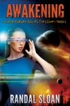Awakening: A Near Future SciFi Thriller book summary, reviews and download