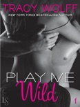 Play Me #1: Play Me Wild book summary, reviews and downlod