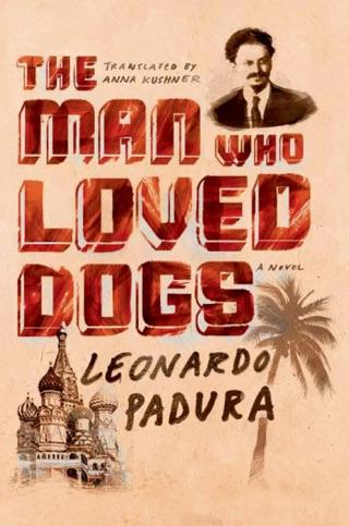 The Man Who Loved Dogs by Leonardo Padura & Anna Kushner E-Book Download