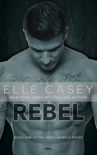Rebel Wheels: Book 1 (Rebel) by Sparks Blackthorn Inc. book summary, reviews and downlod