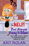 HELP! Food Allergies Coming To Dinner: The Pinch Hitter's Guide To Cooking Without Gluten or Dairy book summary, reviews and downlod