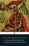 The Duchess of Malfi, The White Devil, The Broken Heart and 'Tis Pity She's a Whore book summary, reviews and download
