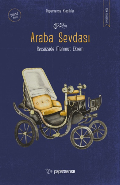 Araba Sevdası by Recaizade Mahmut Ekrem Book Summary, Reviews and E-Book Download