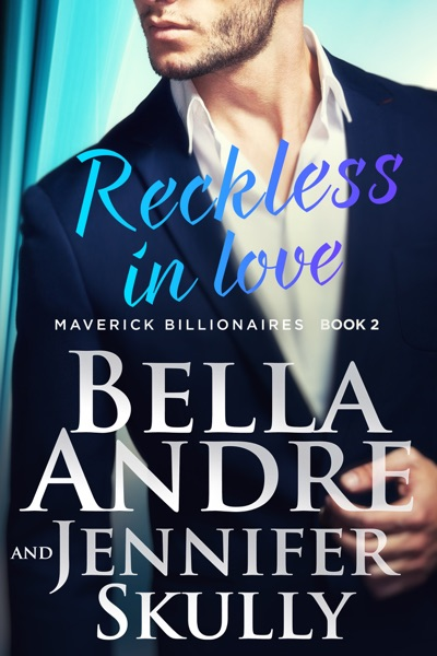 Reckless in Love by Bella Andre & Jennifer Skully Book Summary, Reviews and E-Book Download
