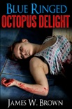 BLUE RINGED OCTOPUS DELIGHT book summary, reviews and download