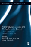 Higher Education Access and Choice for Latino Students book summary, reviews and downlod