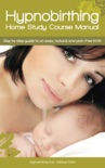Hypnobirthing Home Study Course Manual book summary, reviews and download