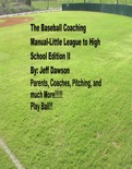 The Baseball Coaching Manual: Little League to High School. Volume II book summary, reviews and downlod