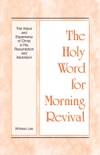The Holy Word for Morning Revival - The Vision and Experience of Christ in His Resurrection and Ascension book summary, reviews and downlod