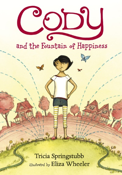Cody and the Fountain of Happiness by Tricia Springstubb Book Summary, Reviews and E-Book Download