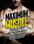 Maximum Muscle book summary, reviews and download