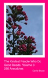 The Kindest People Who Do Good Deeds, Volume 3: 250 Anecdotes book summary, reviews and downlod