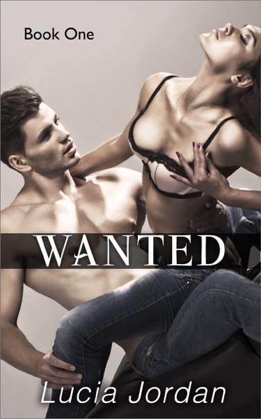 Wanted by Lucia Jordan Book Summary, Reviews and E-Book Download