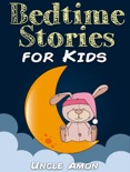 Bedtime Stories for Kids book summary, reviews and downlod