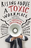 Rising Above a Toxic Workplace book summary, reviews and downlod