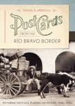 Post Cards from the Río Bravo Border