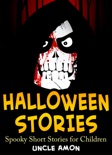 Halloween Stories: Spooky Short Stories for Children book summary, reviews and downlod