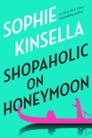 Shopaholic on Honeymoon (Short Story) book summary, reviews and download